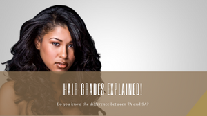 Hair Grades Explained!