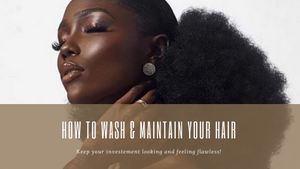 How To Wash & Maintain Your Hair