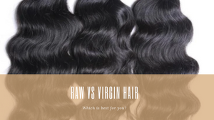 Raw Hair vs Virgin