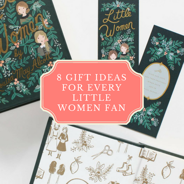 8 Gift Ideas for Every Little Women Fan