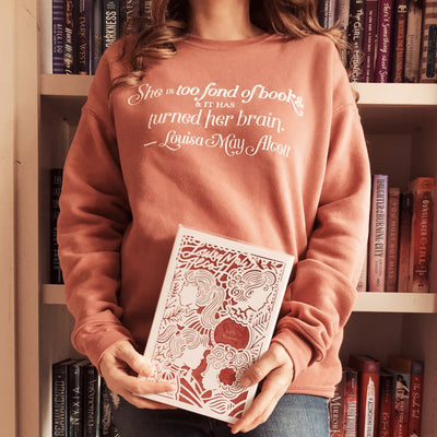 Louisa May Alcott Quote Sweatshirt