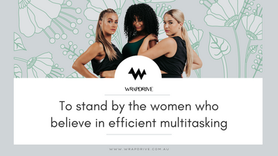 Wrapdrive- To stand by the women who believe in efficient multitasking