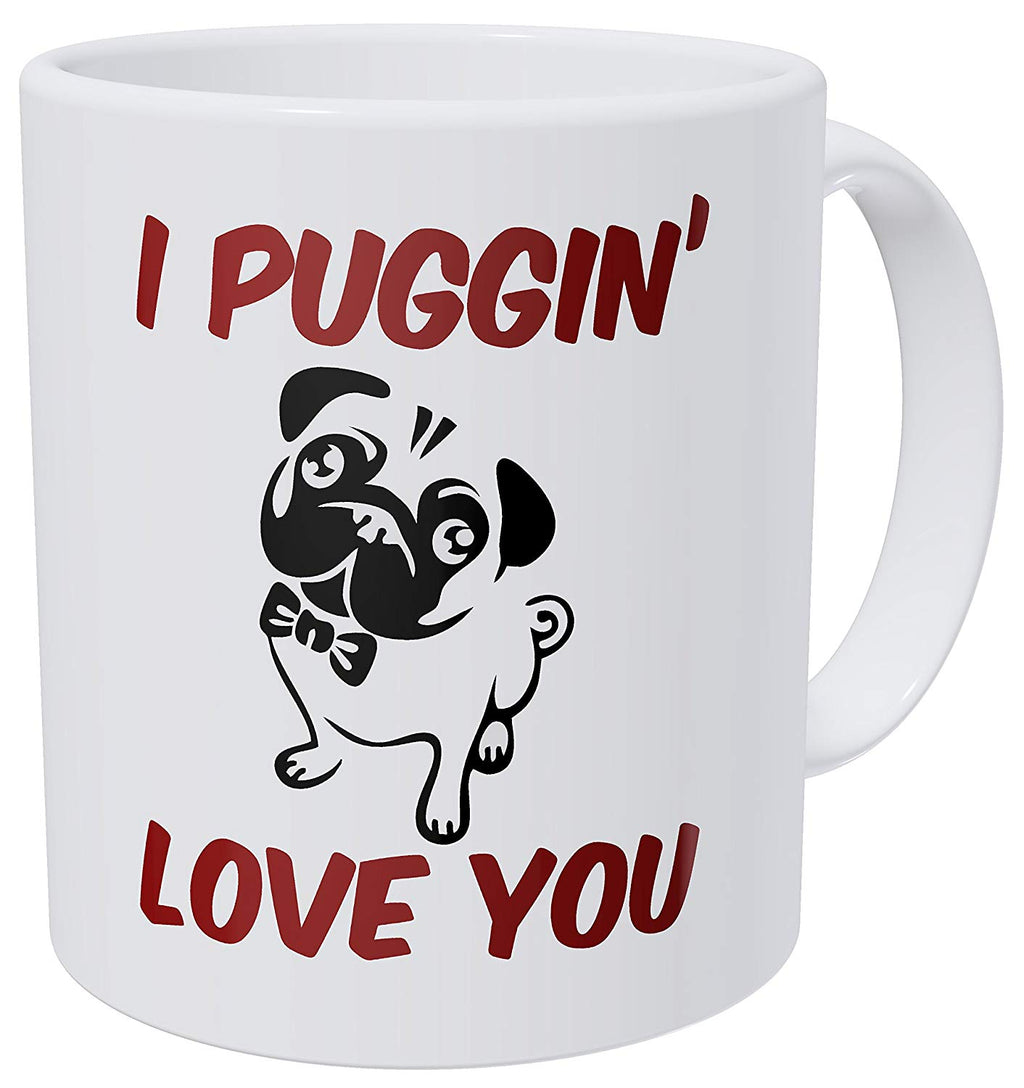Dog Pug I Puggin Love You 11 Ounces Funny Coffee Mug