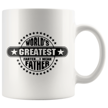 Load image into Gallery viewer, Worlds Greatest Farter I Mean Father Funny Dad Coffee Mug Front