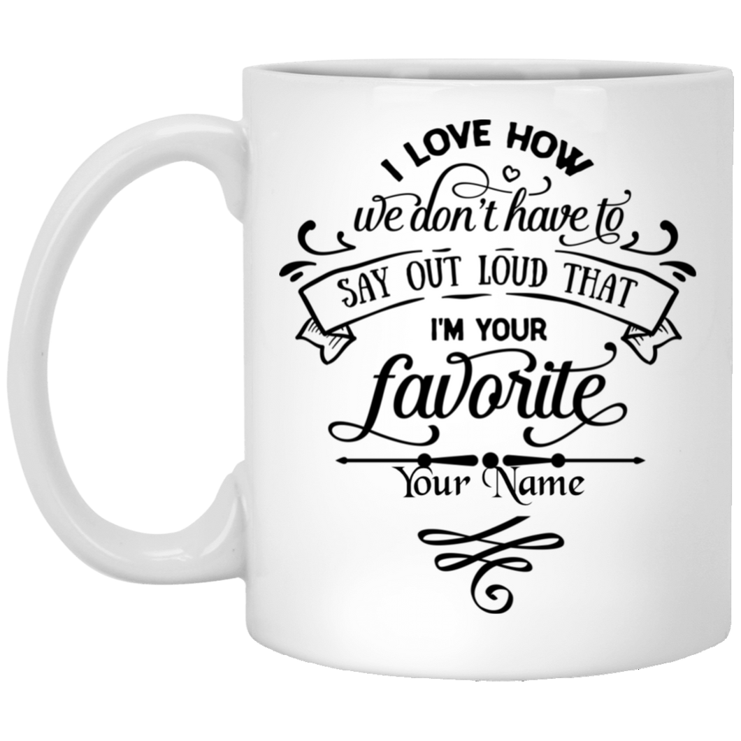 Mother's Day I'm Your Favorite Custom Coffee Mug