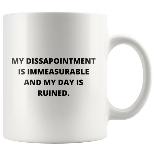 My Disappointment is Immeasurable Coffee Mug Front