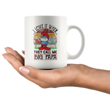 Load image into Gallery viewer, I Love it When They Call Me Big Papa Coffee Cup with Funny Saying in Hand
