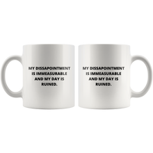 Load image into Gallery viewer, My Disappointment is Immeasurable Coffee Mug front and back