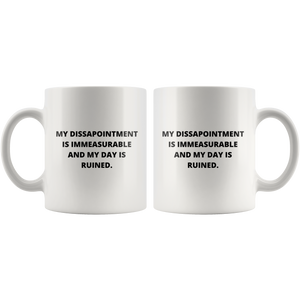 My Disappointment is Immeasurable Coffee Mug front and back