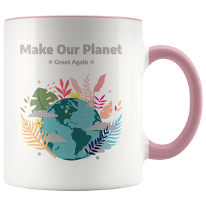 Make Our Planet Great Again Accent Coffee Cup Pink