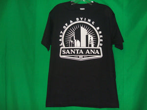 "Santa Ana "" Last of the Dying Breed"" T-Shirt"
