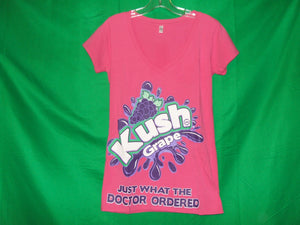 "Ladies Kush ""Just what the Doctor Ordered"" V- neck* T-Shirt"
