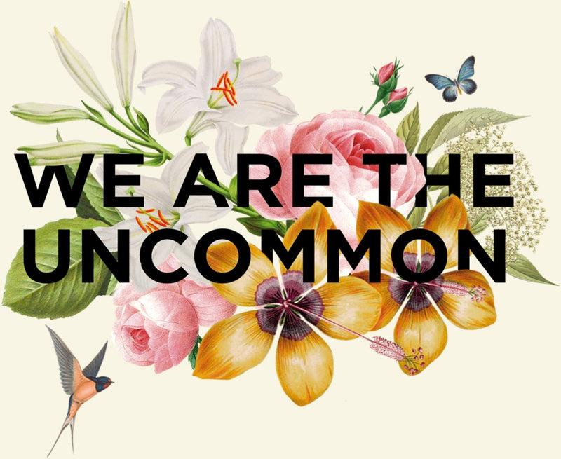 We are the Uncommon