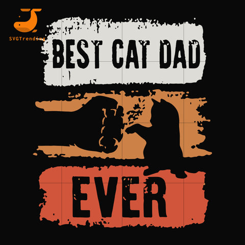 best cat dad ever svg, png, dxf, eps, digital file FTD140