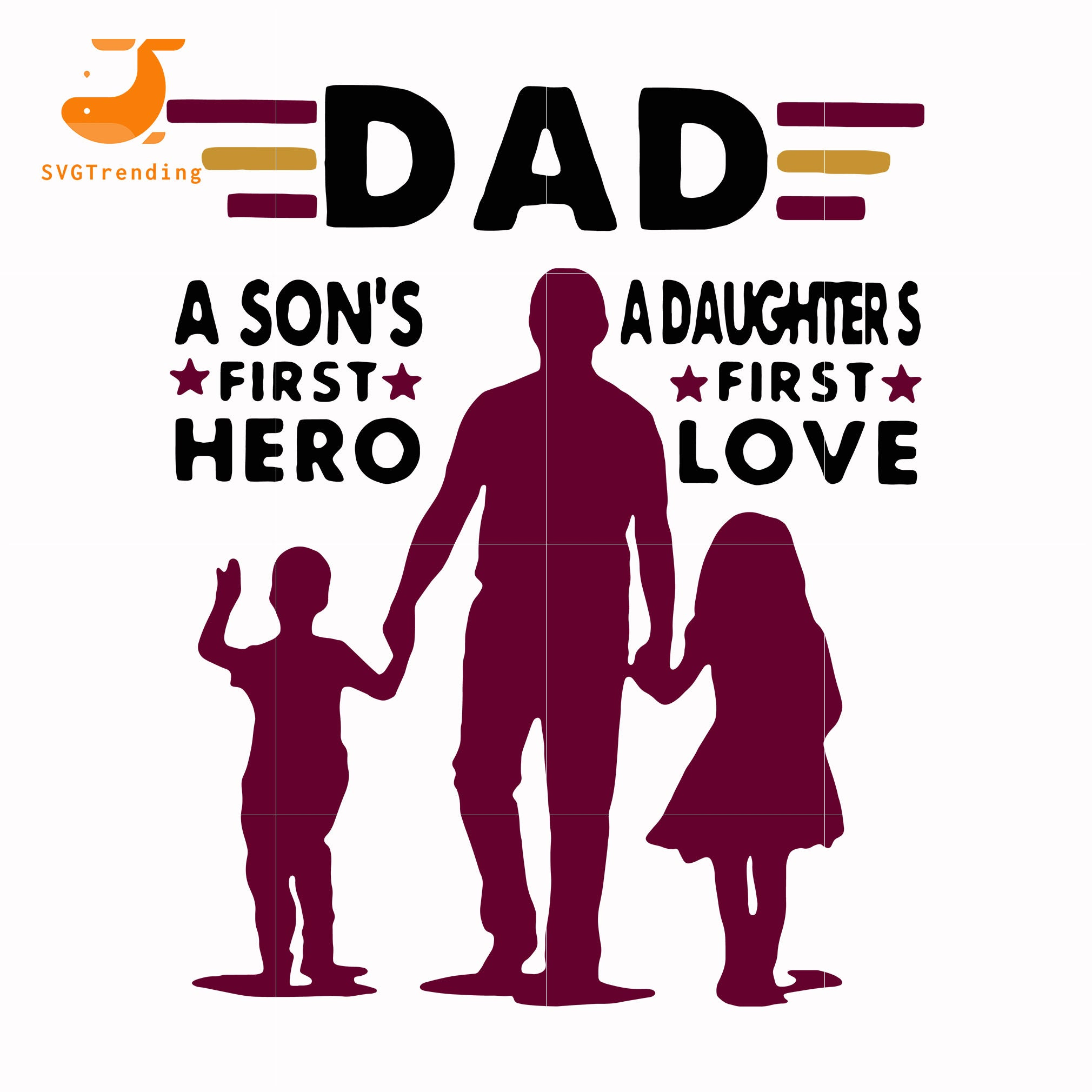 10+ Dad A Son's First Hero A Daughter's First Love Svg Crafter Files