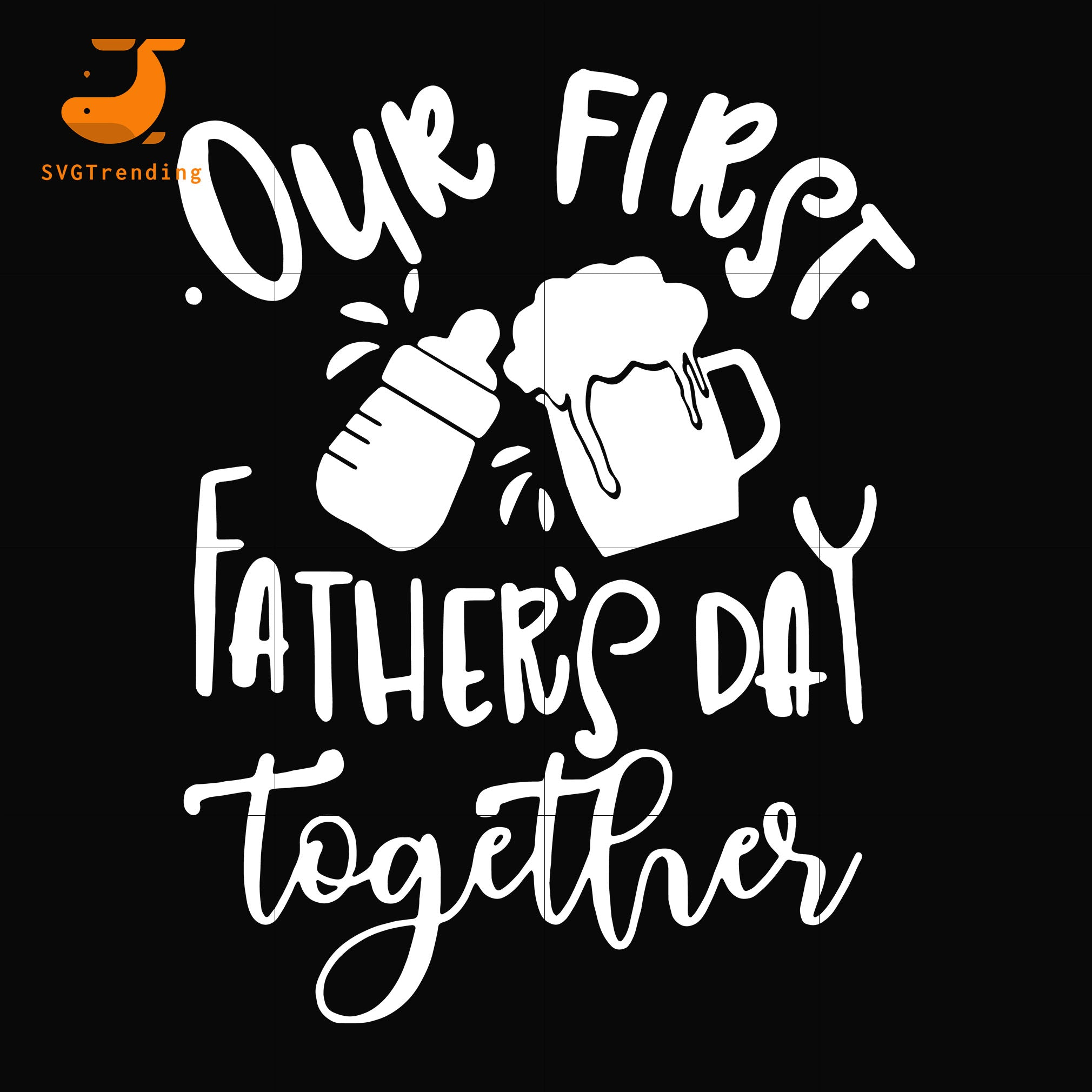 Our first Father day together svg, png, dxf, eps, digital file FTD150