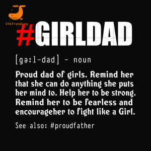 Girldad proud dad of girls remind her that she can do anything svg, png, dxf, eps, digital file FTD158