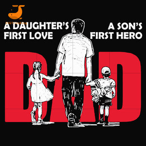 Dad a daughter's first love a son's first hero svg, png, dxf, eps, digital file FTD160