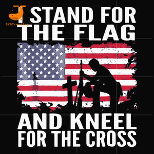 I stand for the flag i kneel for the cross svg, png, dxf, eps, digital file JULY0079