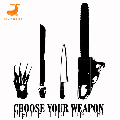 choose your weapon svg, png, dxf, eps digital file HLW0110