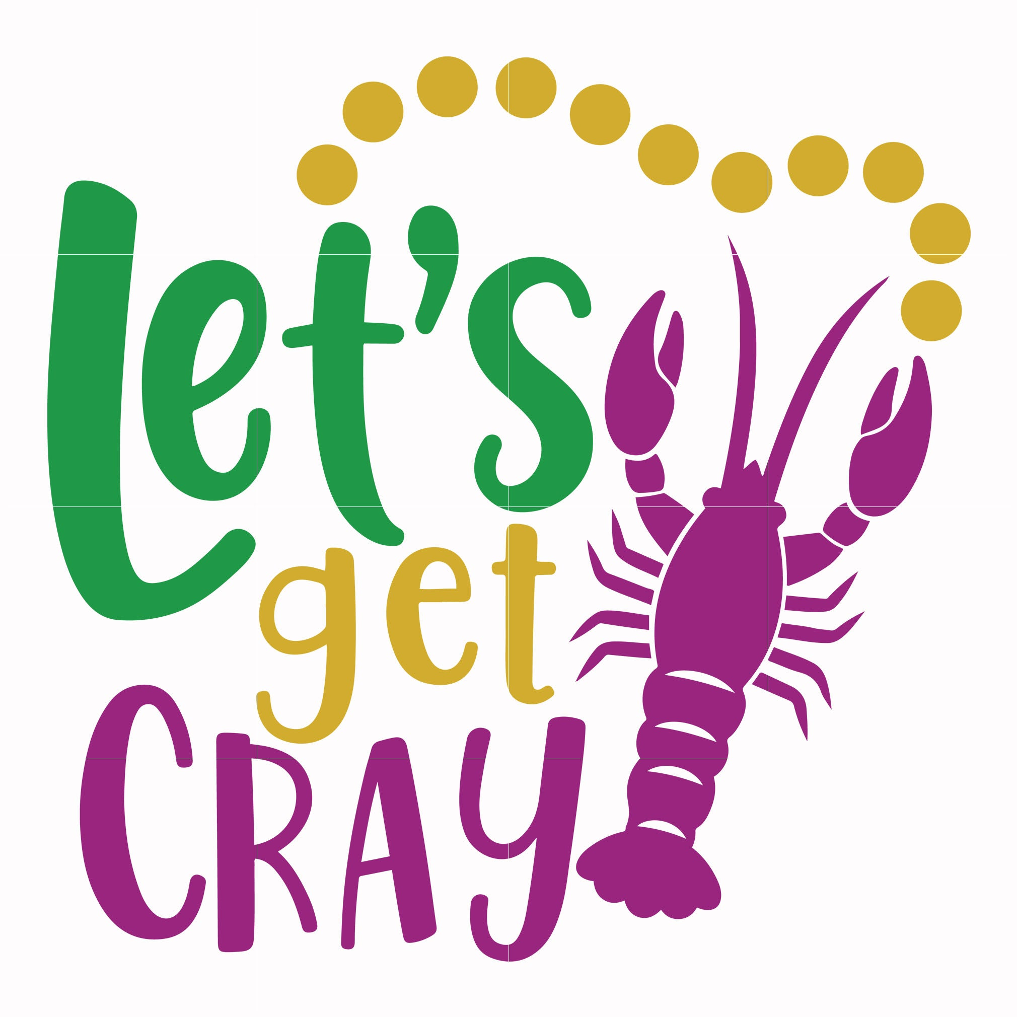 Let's get cray svg, mardi gras svg, svg dxf, eps, png digital file
