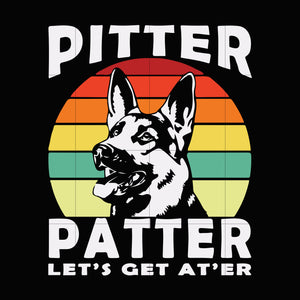 Pitter patter let's get at' er svg,dxf, eps, png digital file