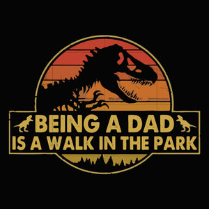 Being a dad is a walk in the park svg,dxf,eps,png digital file