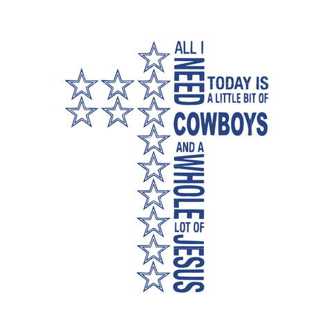 All i need to day a little bit of cowboys and a whole lot of jesus svg, dallas cowboys svg, cowboys svg for cut