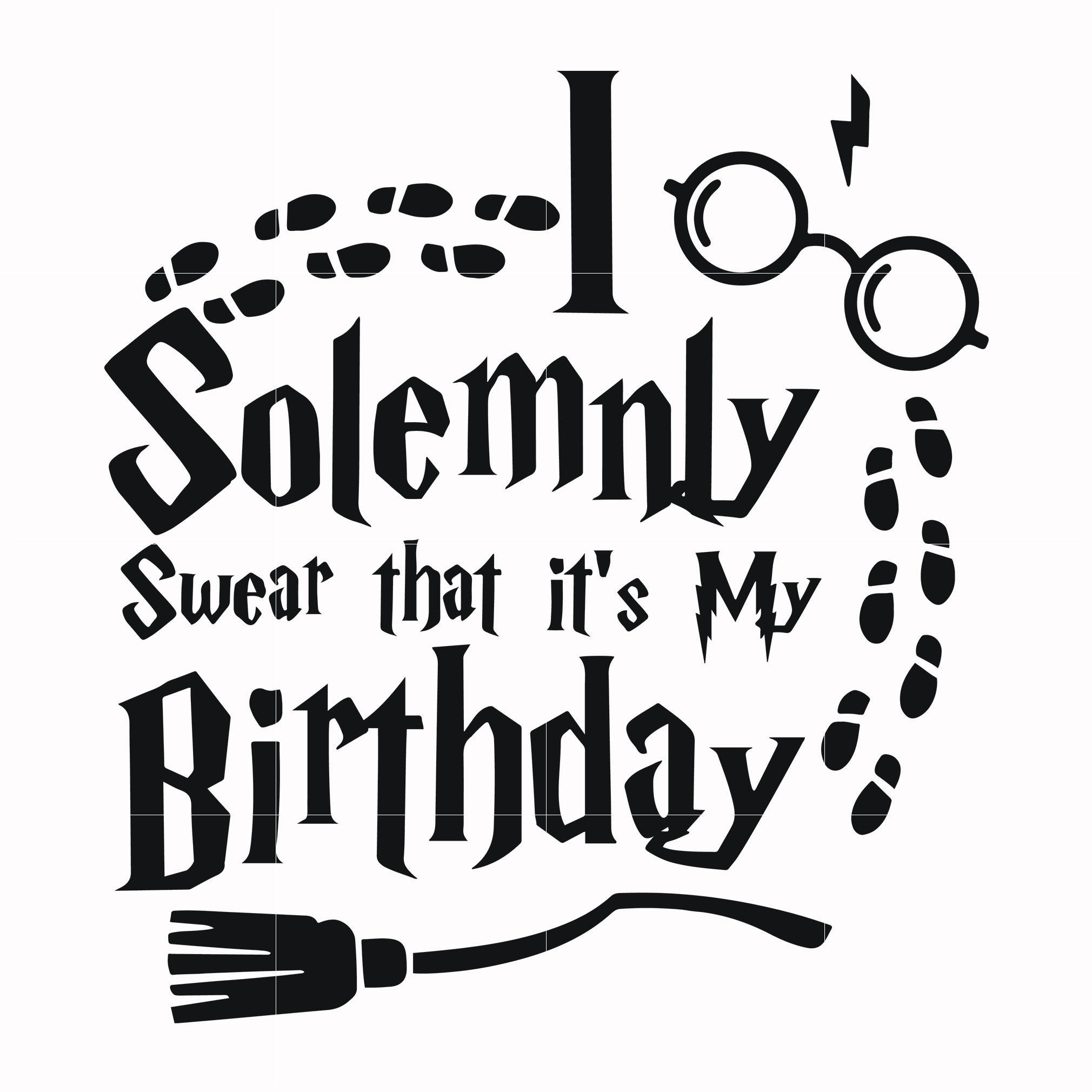 I solemnly swear that it's my birthday svg, potter svg for cut, svg, dxf, eps, png digital file