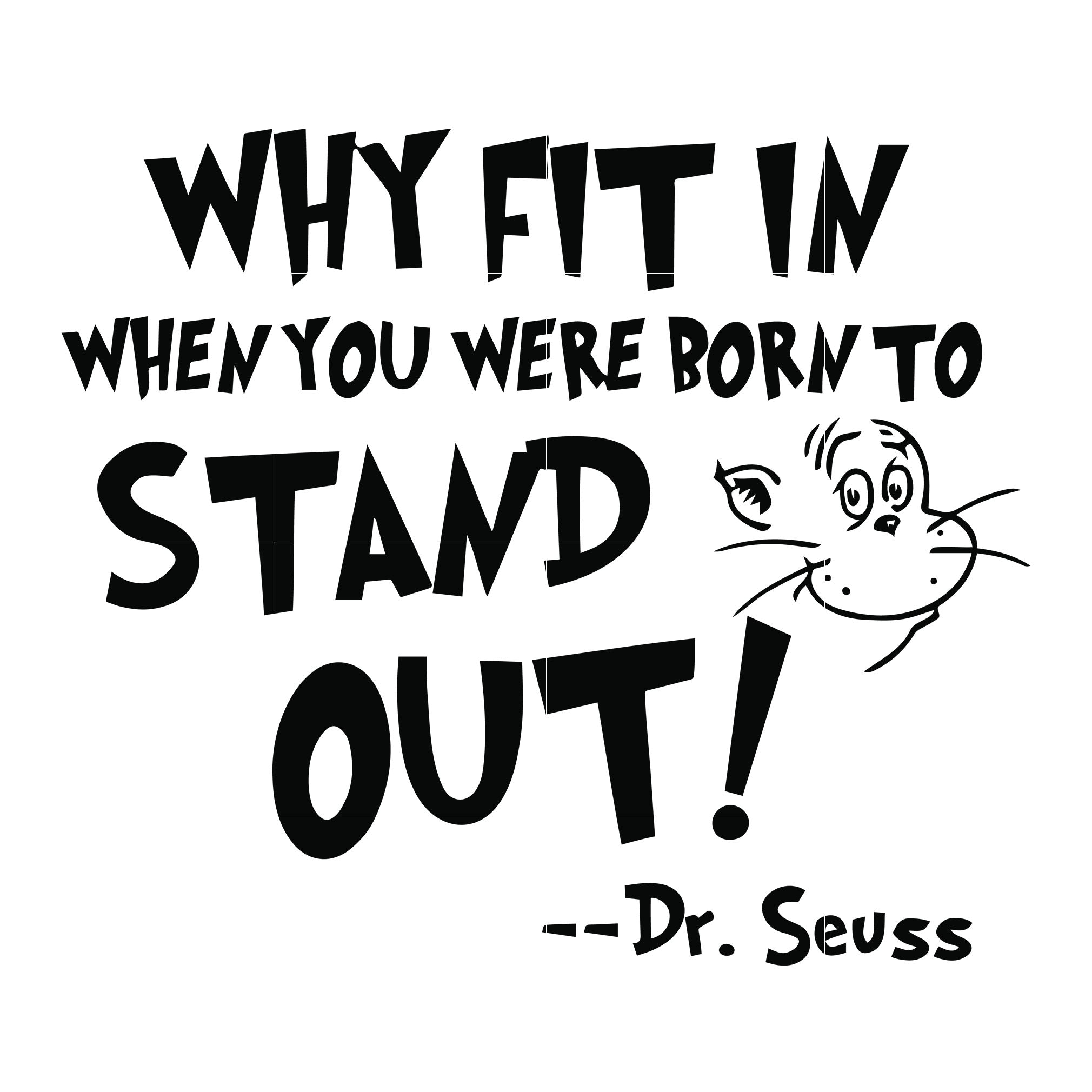 Why fit in when you were born stand out svg, dr seuss svg, dr seuss quotes, digital file