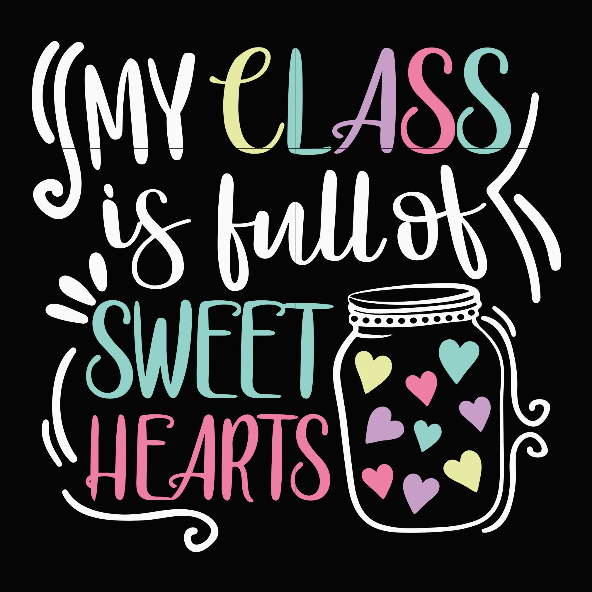 My class is full off sweet hearts svg, Valentine Svg, Love Svg, Valentine Day Svg, valentine's day, unicorn svg ,dxf, eps, png digital file