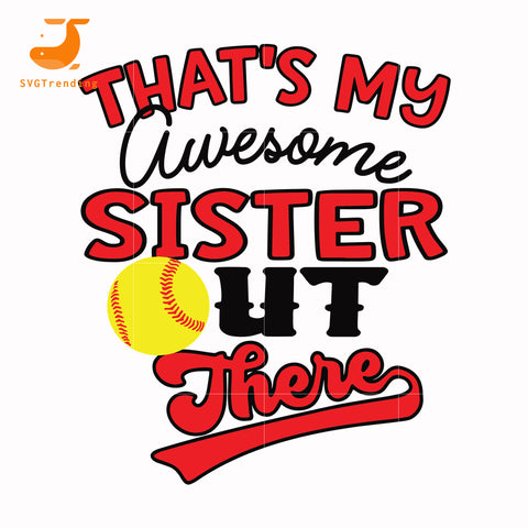 That my awesome sister out there svg, baseball mom svg, mother day svg, dxf, eps, png digital file