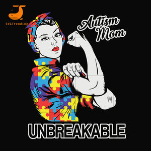 Autism mom unbreakable svg, dxf, eps, png digital file