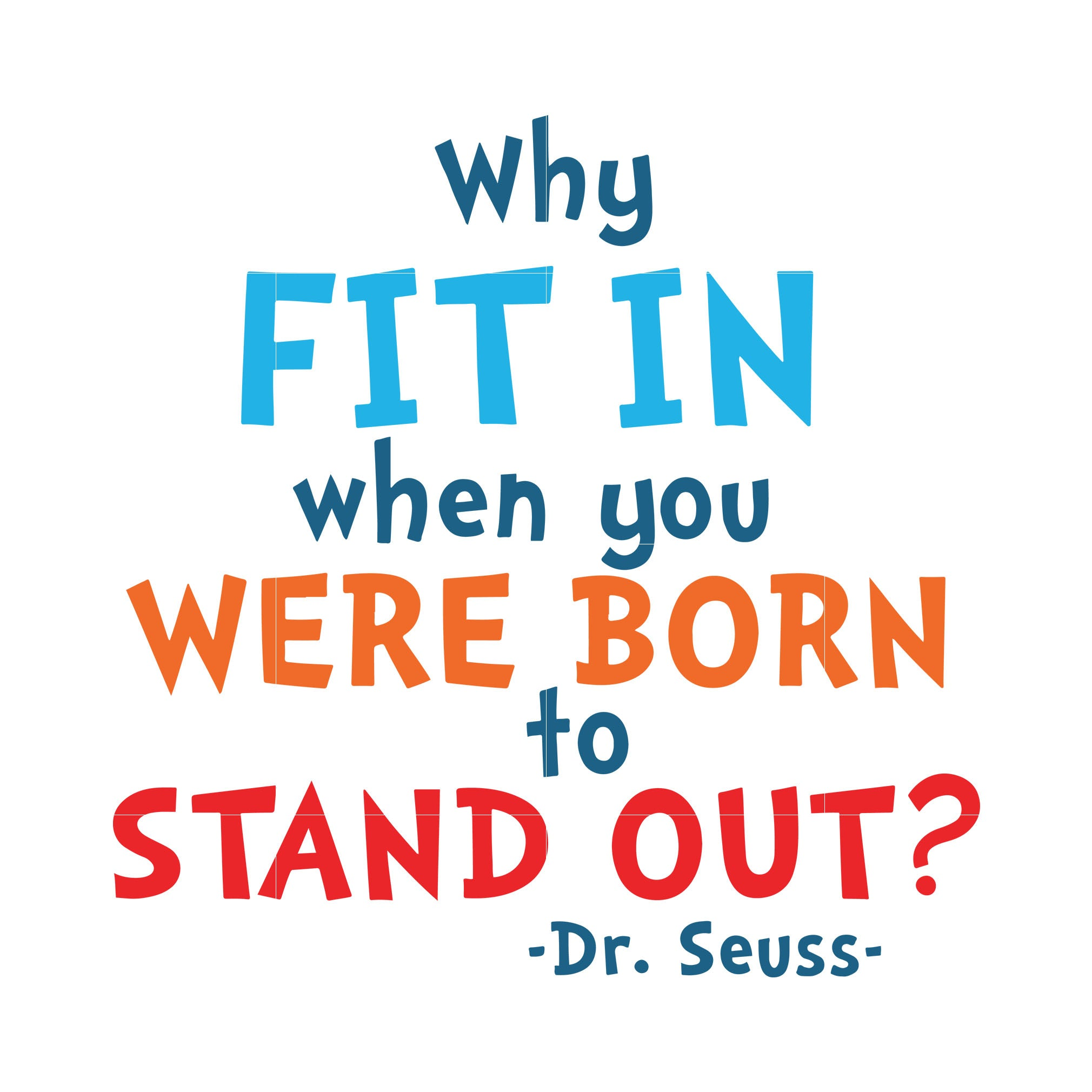 Why fit in when you were born to stand out, dr seuss svg, dr seuss quotes, digital file