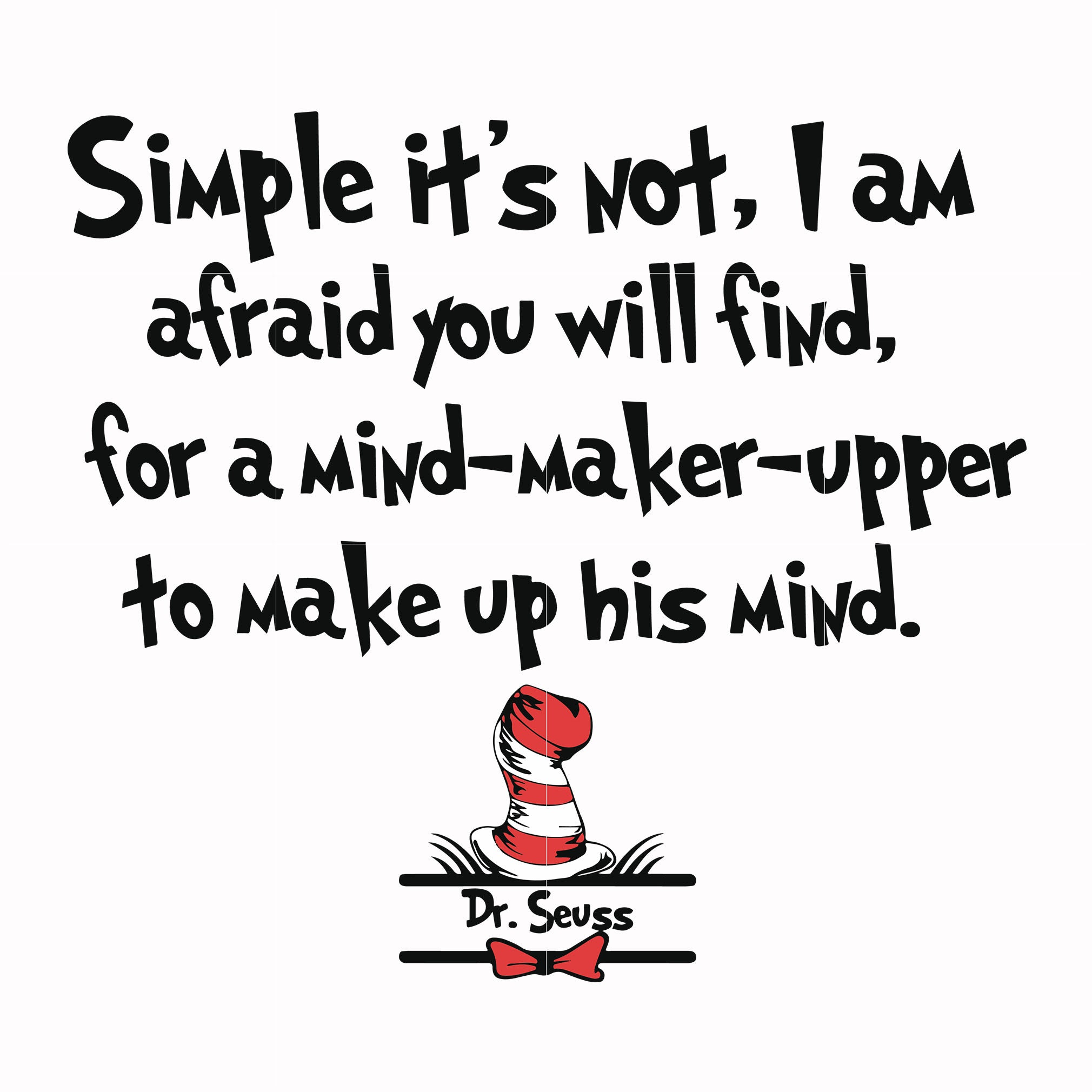 Simple it's not i am afraid you will find, thing one thing two, dr seuss svg, dr seuss quotes, digital file