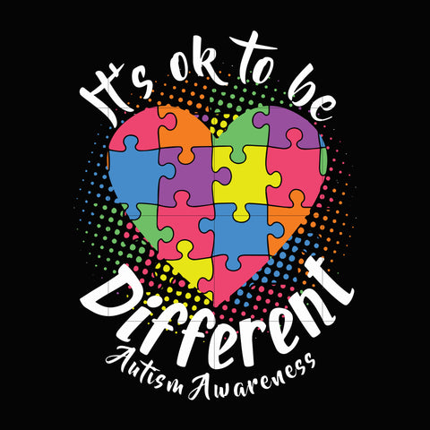 it's ok to be different autism awareness svg, autism svg, autism awareness svg, dxf, eps, png digital file