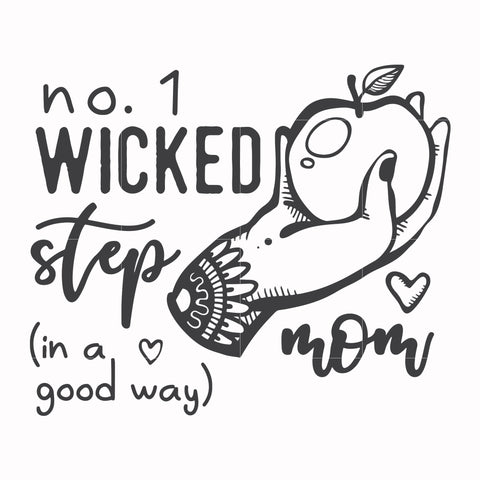 No one wicked step mom in a good way svg, mother day svg, dxf, eps, png digital file