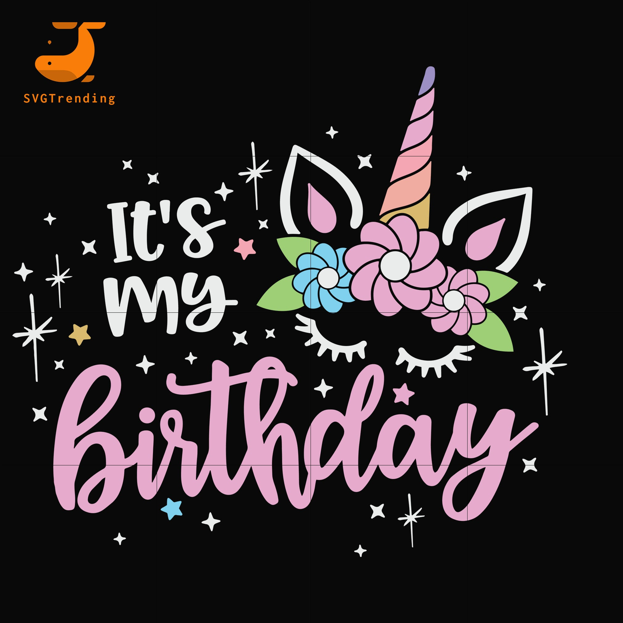 It's my birthday svg, unicorn svg, easter svg, bunny svg svg ,dxf, eps, png digital file