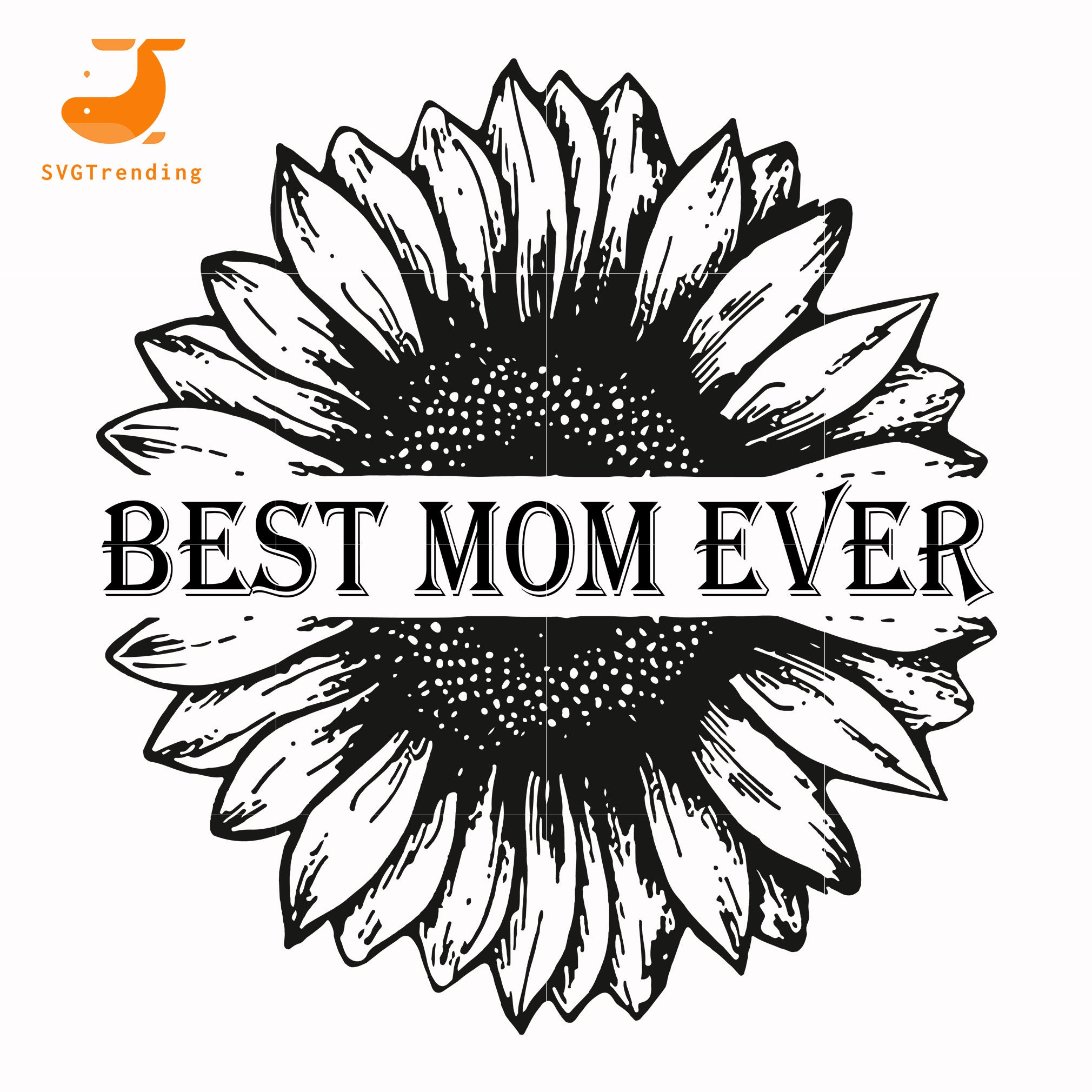 Best mom ever sunflower svg, dxf, eps, png digital file