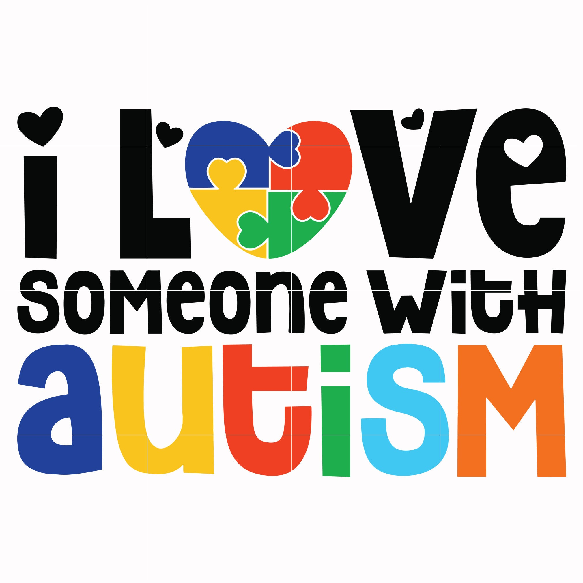 I love someone with autism svg, autism svg, autism awareness svg, dxf, eps, png digital file