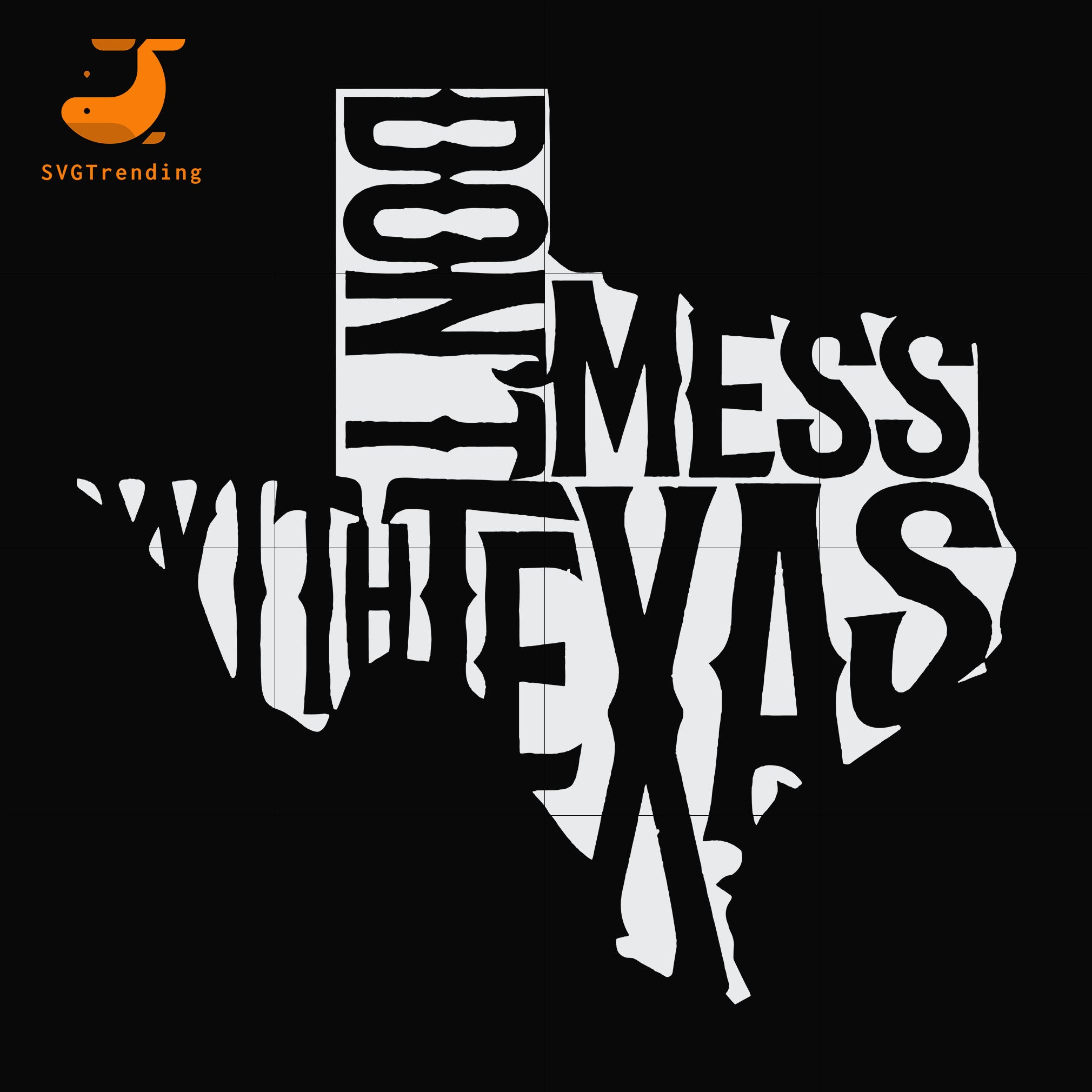 Dont mess with texans svg, dxf, eps, png digital file