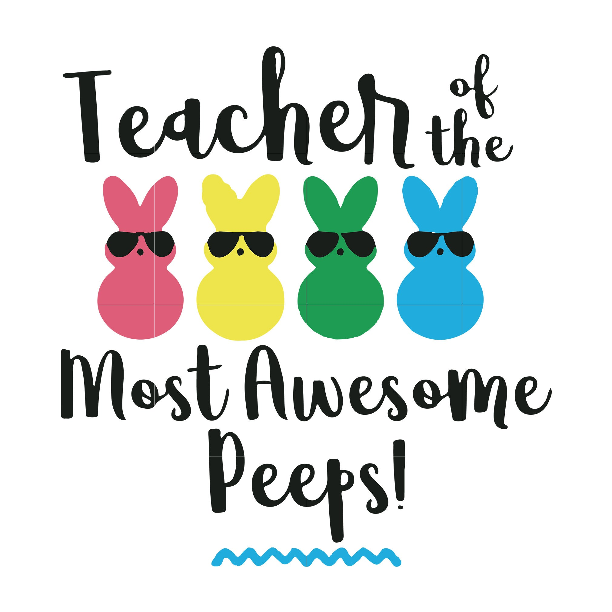 Teacher of the most awesome peeps svg, dxf, eps, png digital file