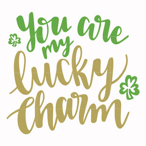 You are my lucky charm svg, shamrock svg, st patrick day svg, leprechaun svg, patrick svg, leprechaun svg, dxf, eps, png digital file