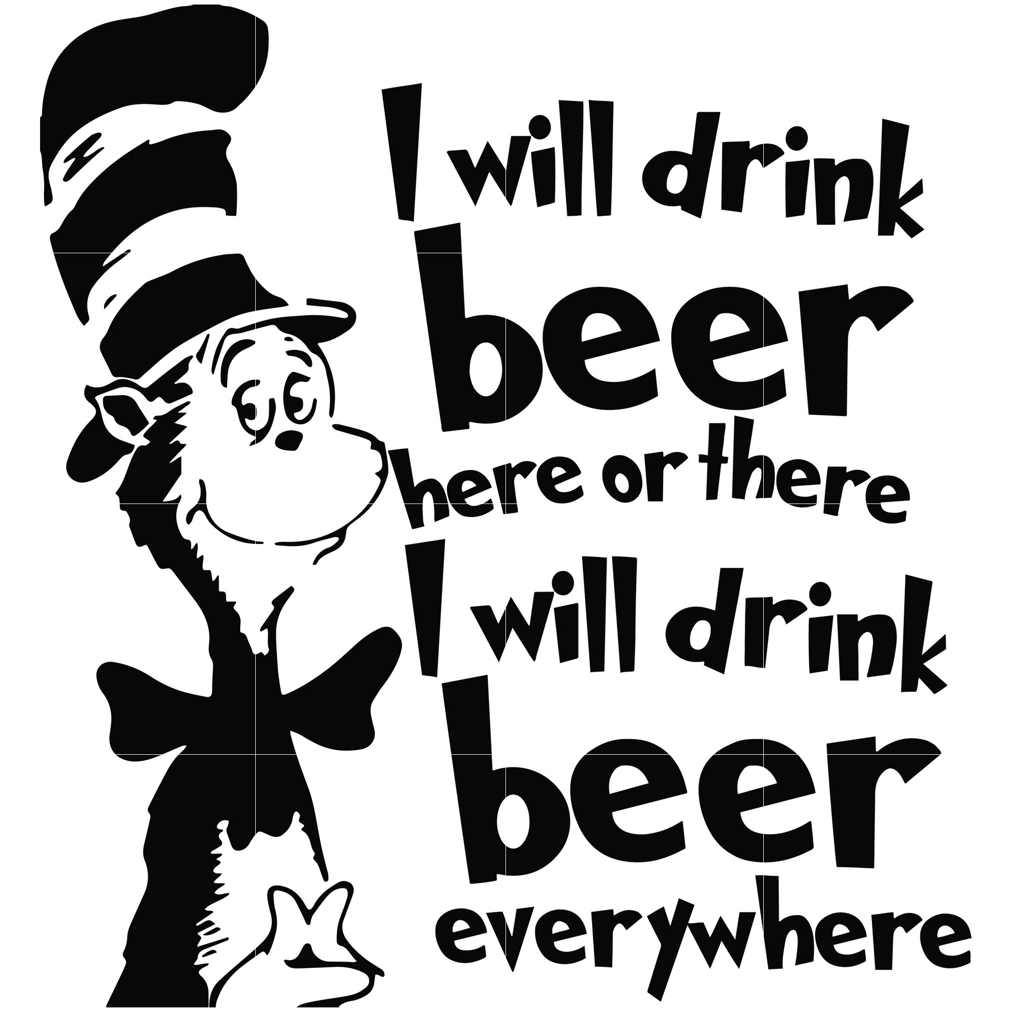 I will drink beer here or there i will drink beer everywhere, dr seuss svg, dr seuss quotes digital file