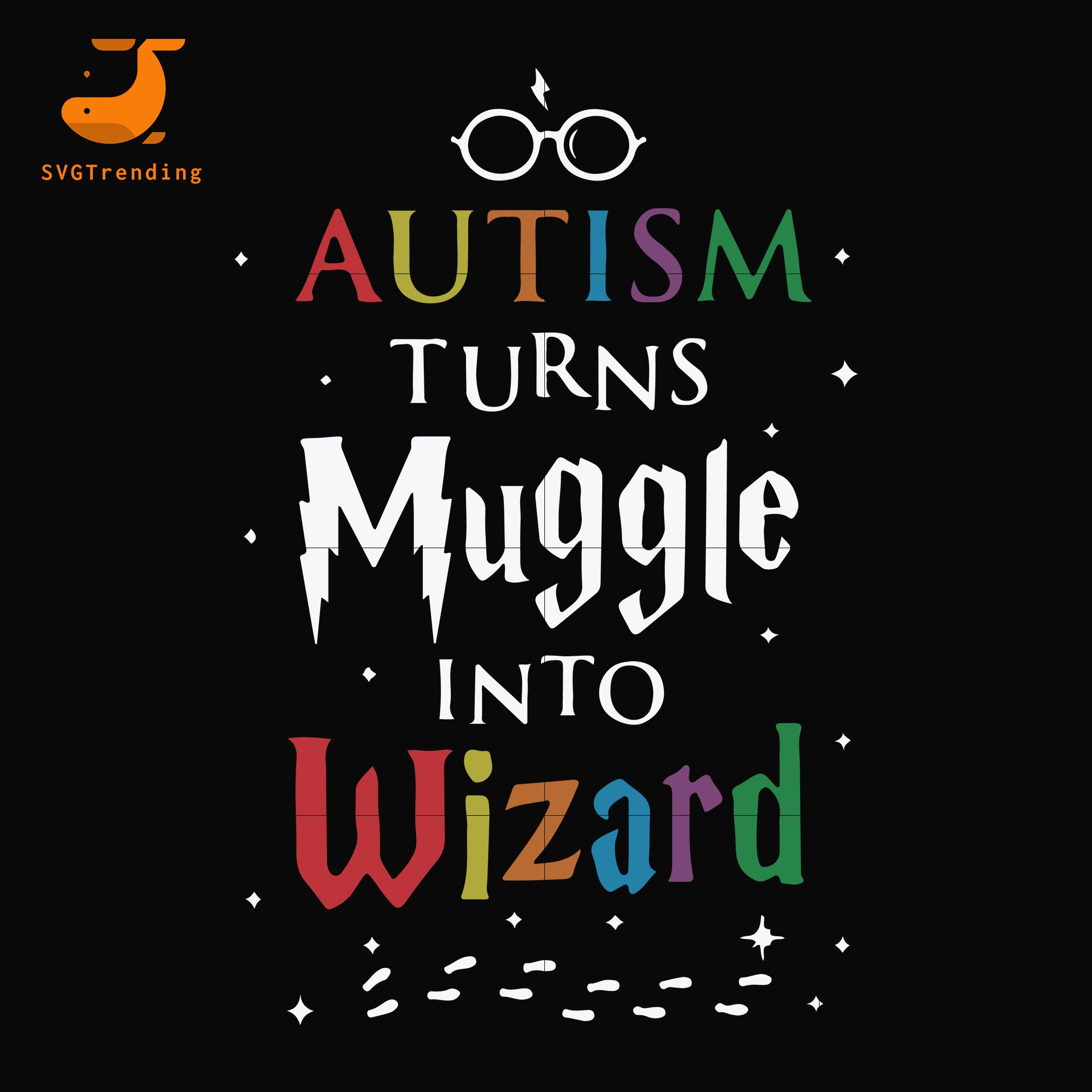 Autism turn muggle into wizard svg, autism harry potter svg, dxf, eps, png digital file