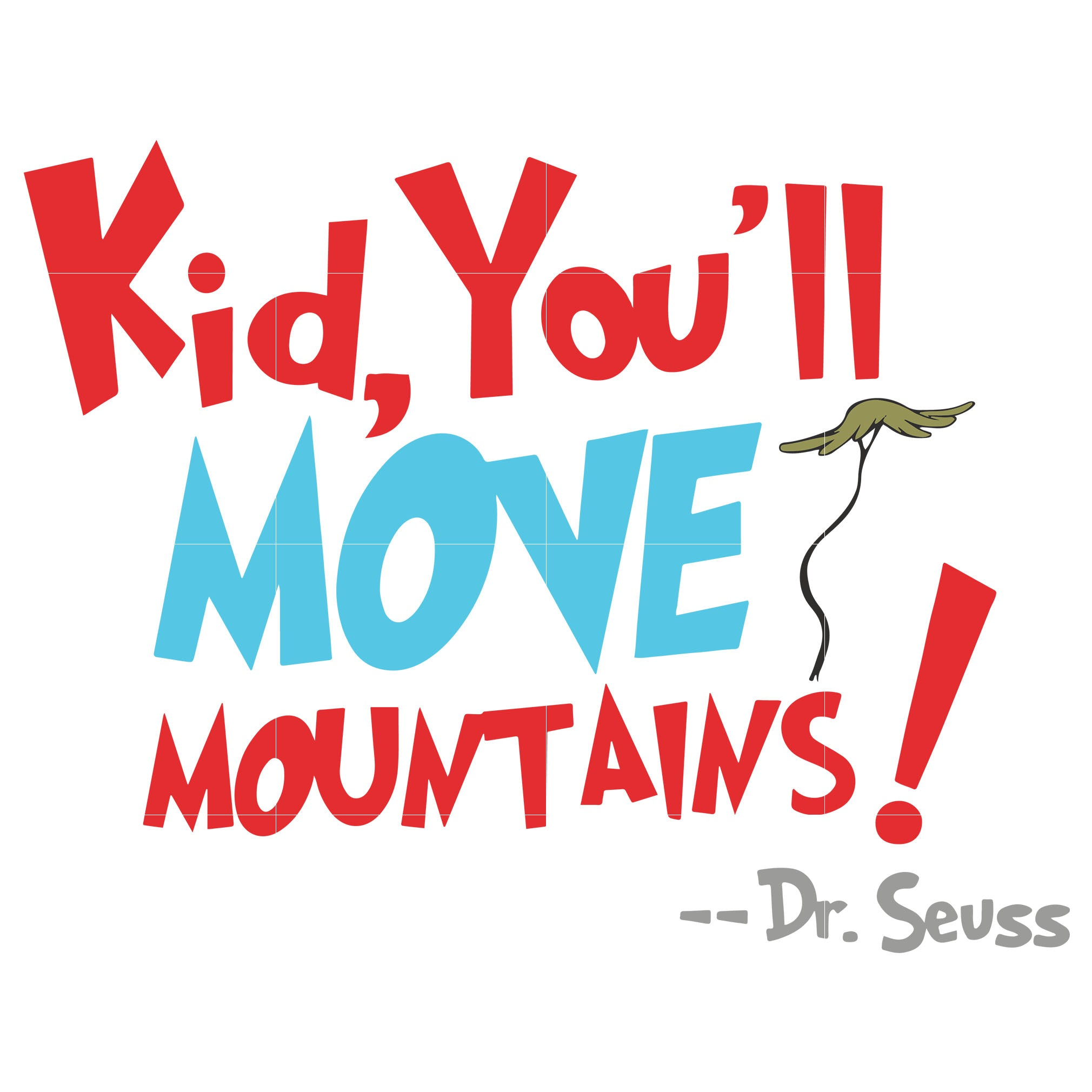 Kid you'll move mountain, dr seuss svg, dr seuss quotes, digital ...