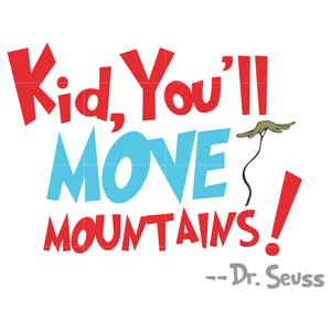 Kid you'll move mountain, dr seuss svg, dr seuss quotes, digital file