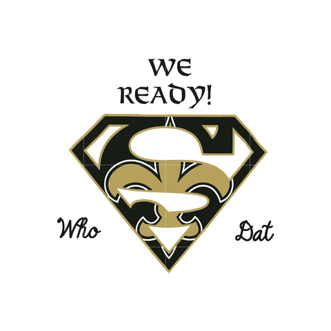 We ready who dat svg, new orleans saints svg, svg for cut