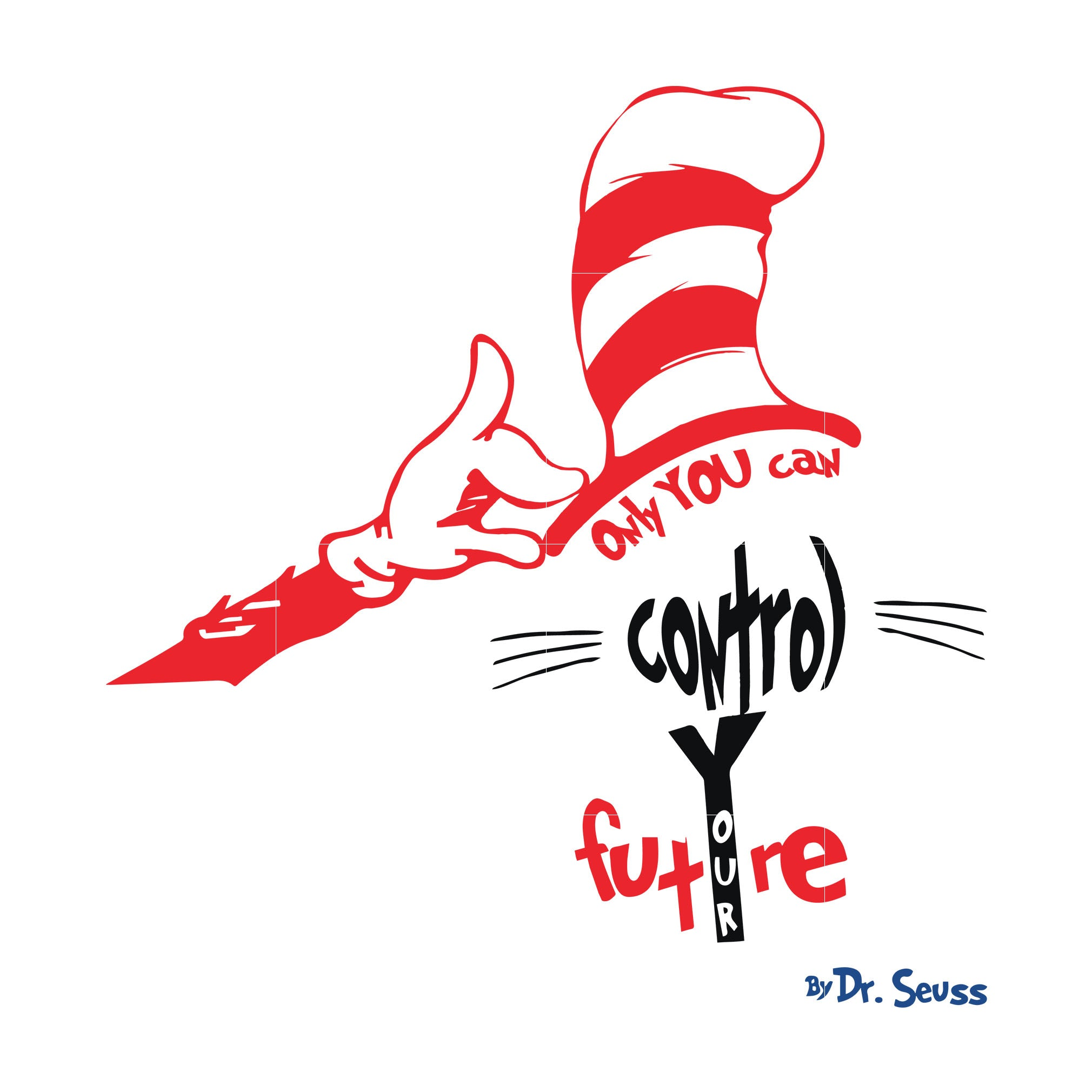 Only you can control your future svg, dr seuss svg, dr seuss quotes, digital file