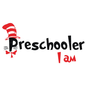 Preschooler i am, the cat in the hat, dr seuss svg, dr seuss quotes, digital file